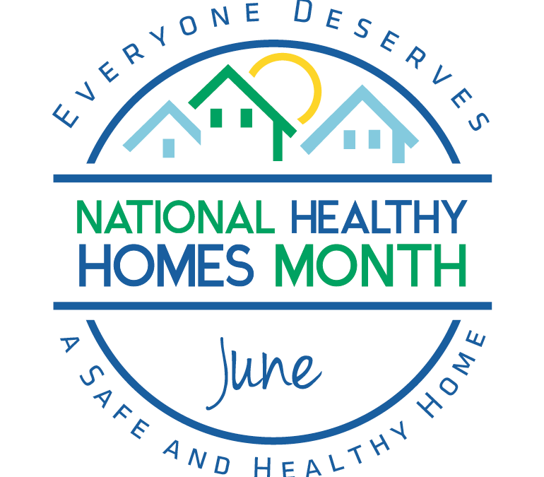 June Is National Healthy Homes Month